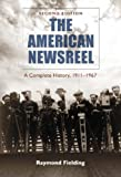 The American Newsreel, Raymond Fielding, 0786426349