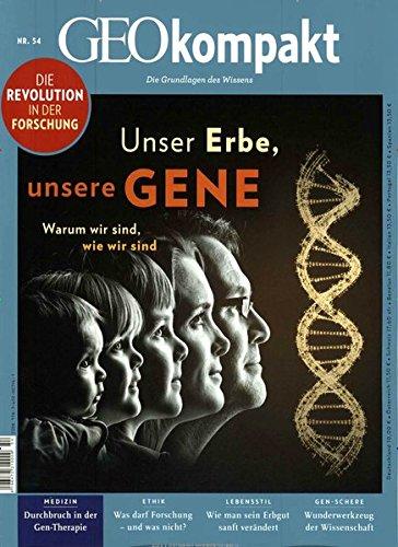 GEOkompakt / GEOkompakt 54/2018 - Unser Erbe, unsere Gene