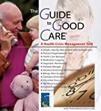 The Guide to Good Care, GC Publishers, 0977306003
