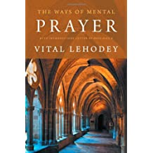 The Ways of Mental Prayer with Introductory Letter by Pope Pius X