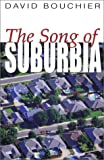 The Song of Suburbia, David Bouchier, 096524752X