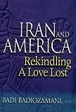 Iran & America: Rekindling A Love Lost