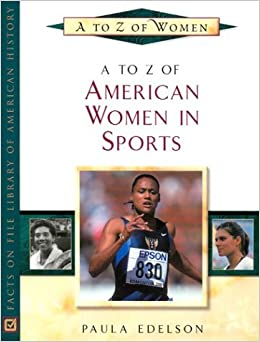 A to Z of American Women in Sports (A to Z of Women)
