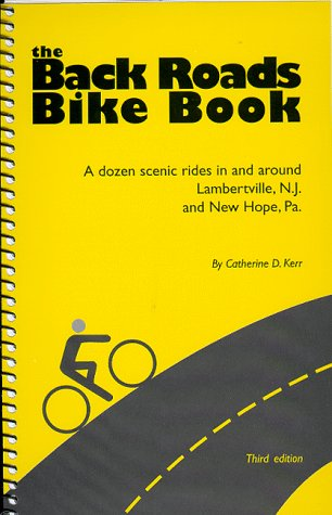The Back Roads Bike Book: A Dozen Scenic Rides In and Around Lambertville, N.J. and New Hope, - In Pennsylvania Outlet Shopping