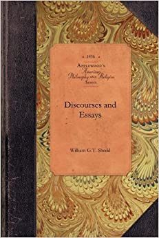 Discourses and Essays (Amer Philosophy, Religion)