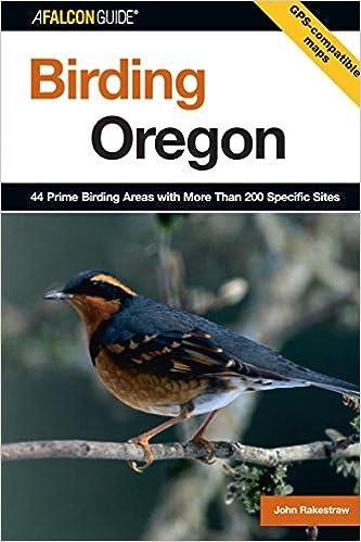 Book Birding Oregon: 44 Prime Birding Areas with More Than 200 Specific Sites (Birding Series) by John Rakestraw (2007-01-01)