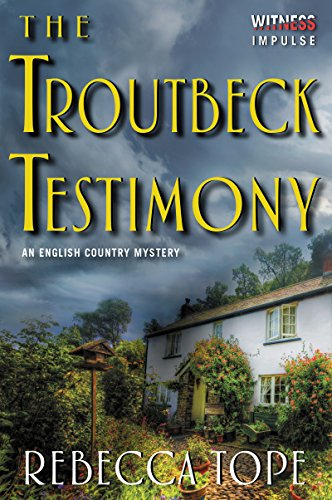 The Troutbeck Testimony: An English Country Mystery (Lake District Mysteries)