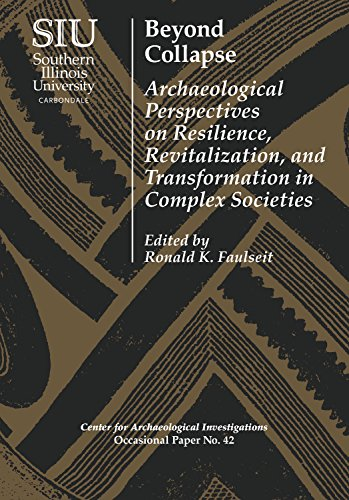 Beyond Collapse: Archaeological Perspectives on Resilience, Revitalization, and Transformation in Complex Societies (Visiting Scholar Conference Volumes: ... Investigations Occasional Paper No. - Service Scott's Pool
