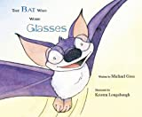 The Bat Who Wore Glasses, Michael Anthony Goss, 1933156066