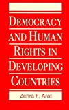 Democracy and Human Rights in Developing Countries, Arat, Zehra F., 1555871704