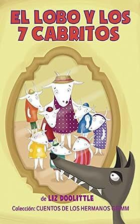EL LOBO Y LOS 7 CABRITOS. Libro ilustrado para chicos de 3