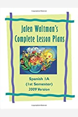 Jalen Waltman's Complete Spanish Lesson Plans Spanish 1A: First Semester High School Spanish Paperback