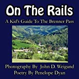 On the Rails---A Kid's Guide to Brenner Pass, Penelope Dyan, 1935630334