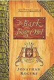 The Bark of the Bog Owl, Jonathan Rogers, 0805431314