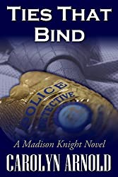 Ties That Bind (A Madison Knight series Book 1)