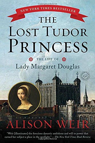 The Lost Tudor Princess: The Life of Lady Margaret…