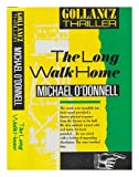 The Long Walk Home, Michael O'Donnell, 057504196X
