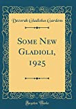 Amazon / Forgotten Books: Some New Gladioli, 1925 Classic Reprint (Decorah Gladiolus Gardens)