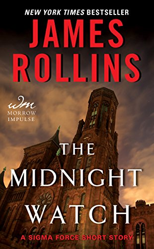 The Midnight Watch: A Sigma Force Short Story (Kindle Single) (Sigma ...