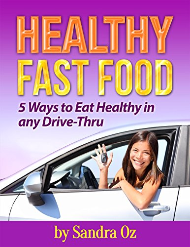 Healthy Fast Food : 5 Ways to eat Healthy in any Drive-Thru (eat out, eating out, eat and run, food fast, best foods)