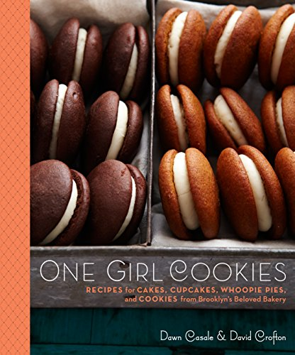 One Girl Cookies: Recipes for Cakes, Cupcakes, Whoopie Pies, and Cookies from Brooklyn's Beloved Bakery by [Casale, Dawn, Crofton, David]