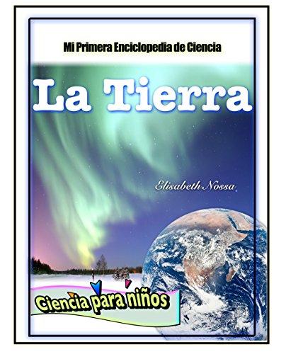 Libros para niños - La Tierra (Mi Primera Enciclopedia de Ciencia nº 1) (Spanish Edition)