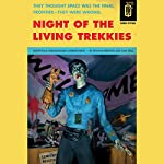 Night of the Living Trekkies | Sam Stall,Kevin David Anderson