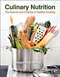 img - for Culinary Nutrition: The Science and Practice of Healthy Cooking by Jacqueline B. Marcus (2013-03-18) book / textbook / text book