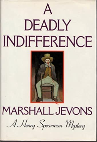 A Deadly Indifference: A Henry Spearman Mystery (Henry Spearman Mysteries)