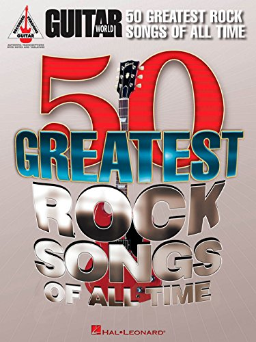 Hal Leonard Guitar World's 50 Greatest Rock Songs Of All Time Guitar Tab Songbook (Songbook Greatest Worlds)