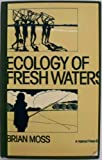 The Ecology of Fresh Waters, Brian Moss, 0470269421