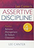 img - for Assertive Discipline: Positive Behavior Management for Today's Classroom (Building Relationships with Difficult Students) book / textbook / text book