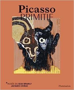 Picasso primitif : Exposition Jardin du musée du quai Branly, 28 ...