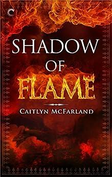 Shadow of Flame (Dragonsworn Book 2) by [McFarland, Caitlyn]
