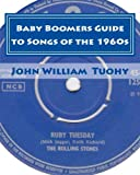 Baby Boomers Guide to Songs of The 1960s, John Tuohy, 1461110629