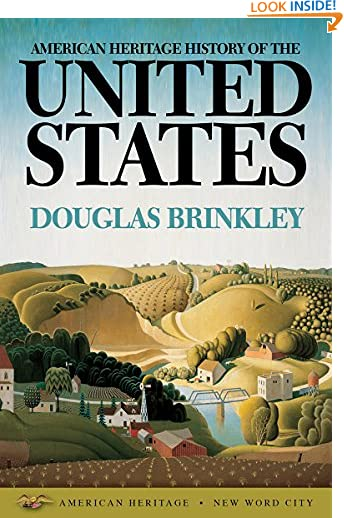 American Heritage History of the United States by Douglas G. Brinkley