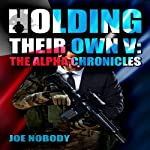Holding Their Own V: The Alpha Chronicles | Joe Nobody