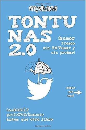 Tontunas 2.0: Humor fresco, sin envasar y sin probar: Amazon.es: Francisco Javier Castrillo Herrero: Libros