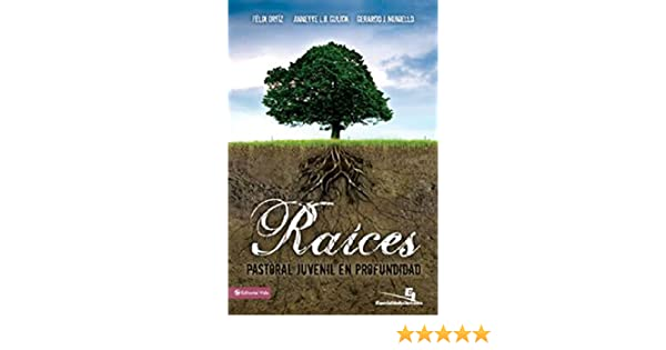 Raíces (Especialidades Juveniles) (Spanish Edition) - Kindle edition by Felix Ortiz. Religion & Spirituality Kindle eBooks @ Amazon.com.