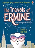 Trouble in New York (The Travels of Ermine (Who is Very Determined))