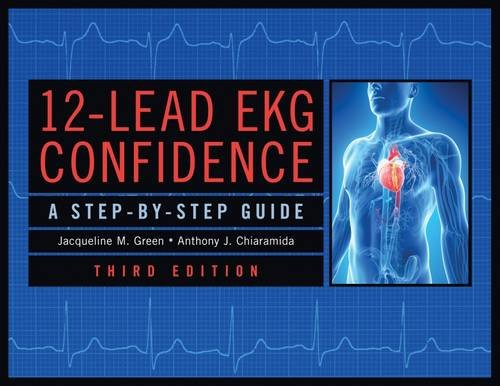 12-Lead EKG Confidence, Third Edition: A Step-By-Step Guide by Springer Publishing Company
