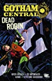 img - for Batman: Gotham Central: Dead Robin (Batman): Gotham Central: Dead Robin (Batman) book / textbook / text book