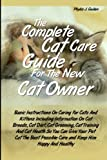 The Complete  Cat Care Guide  For the  New Cat