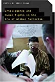 Intelligence and Human Rights in the Era of Global Terrorism, , 0804759693