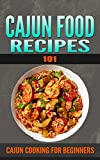 Product review for Cajun Recipes: 101 (for beginners) - Cajun Cookbook and Food (Cajun Cookbooks - Cajun Cooking - Cajun Food - Cajun meals - Cajun Dishes - Cajun specialties)
