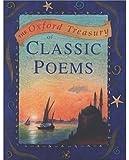 The Oxford Treasury of Classic Poems (Oxford treasury classics) (New edition) [Paperback]