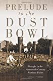 img - for Prelude to the Dust Bowl: Drought in the Nineteenth-Century Southern Plains book / textbook / text book