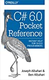C# 6.0 Pocket Reference: Instant Help for C# 6.0 Programmers