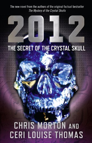 2012: The Secret of the Crystal Skull by Axis Mundi Books