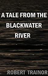 A TALE FROM THE BLACKWATER RIVER (English Edition)